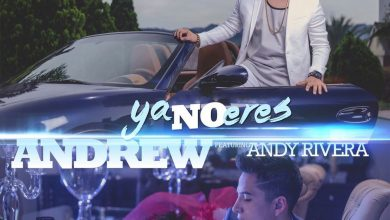 Photo of Andrew, Andy Rivera – Ya No Eres